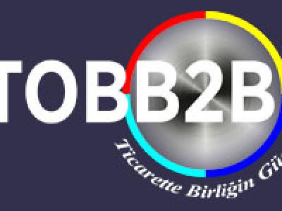 TOBB2B TİCARETTE BİRLİĞİN GÜCÜ
